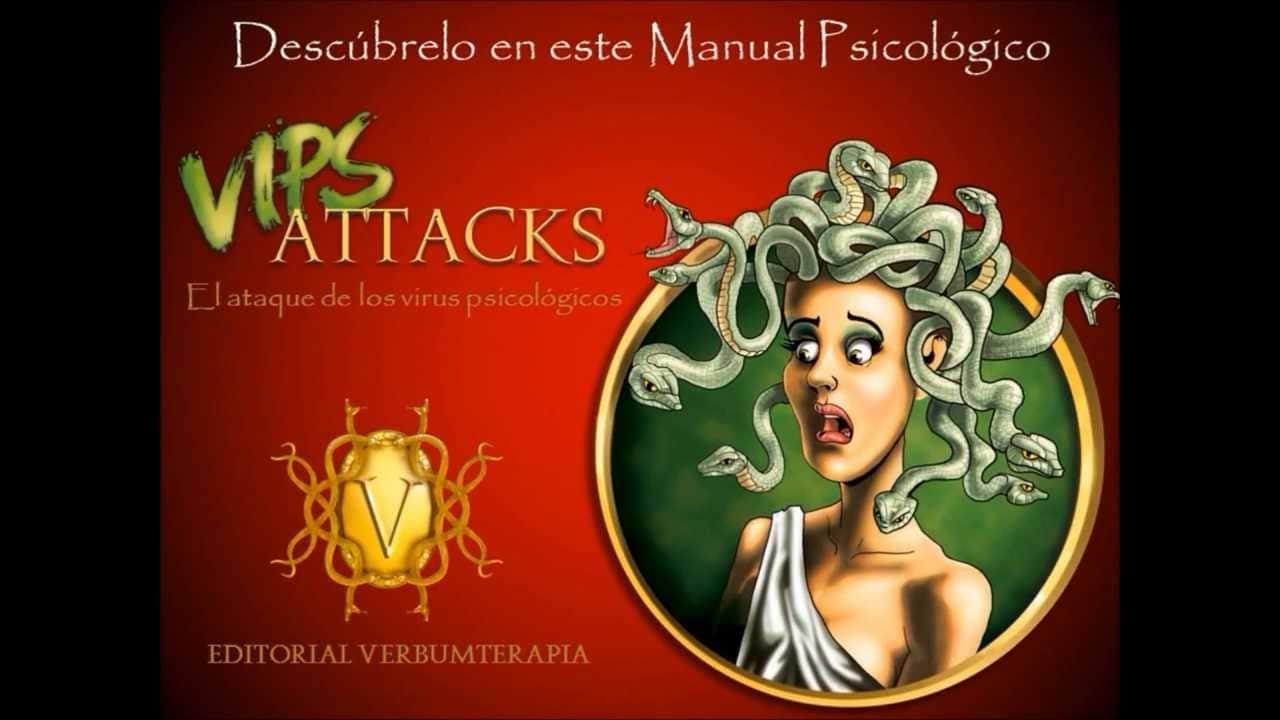 Presentando VIPS ATTACKS El ataque de los virus psicológicos
